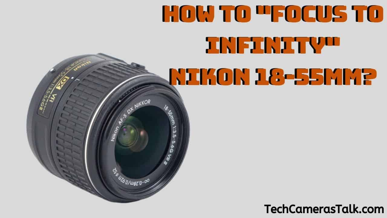 How to Focus to Infinity Nikon 18-55mm